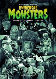A Pictorial History of Universal Monsters Volume Two: The Forties and Fifties