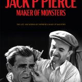 Jack P Pierce: Maker of Monsters