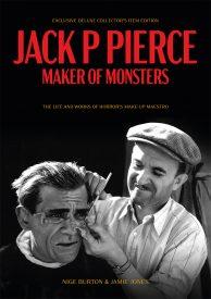 Jack P Pierce: Maker of Monsters